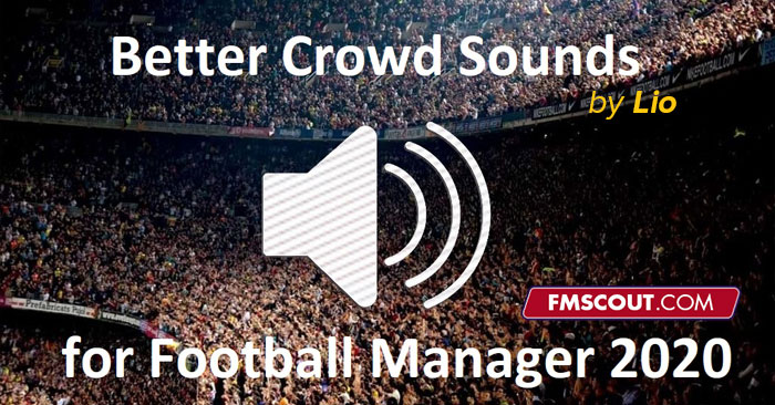 FM 2020 Other Files - Better Crowd Sounds for FM20