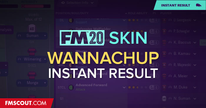 Football Manager 2020 Skins - Wannachup Instant Result FM20 - All Default Skins