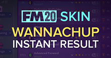 Wannachup Instant Result FM20 - All Default Skins