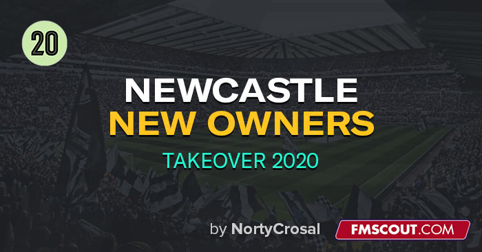 FM 2020 Fantasy Scenarios - Newcastle New Owners - Takeover 2020