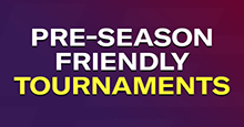 Pre-Season Friendly Tournaments for FM20