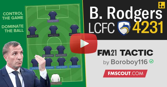 Brendan Rodgers Leicester 4-2-3-1 Tactics for FM21   FM Scout