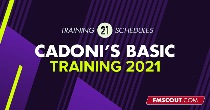 FM 2021 Training Schedules - FC Cadoni's Basic Training Schedules for FM 2021