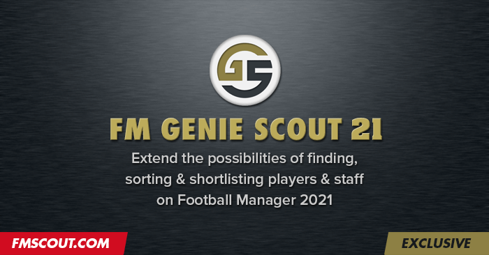 Football Manager 2021 Tools - FM Genie Scout 21 - Exclusive