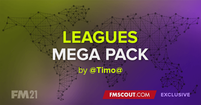 Football Manager 2021 League Updates - [FM21] Leagues Mega Pack by @Timo@