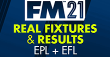 FM21 Real Fixtures and Results for Premier League & EFL