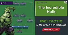 FM21 Tactic: The Incredible Hulk