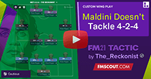 Maldini Doesn't Tackle 4-2-4 for FM21