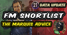 The Marquis Advice / FM21 Shortlist