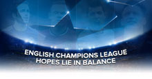 English Champions League hopes lie in balance