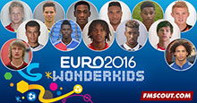 FM 2016 Wonderkids at EURO 2016