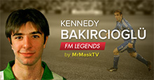 Kennedy Bakircioglu - Football Manager Legend