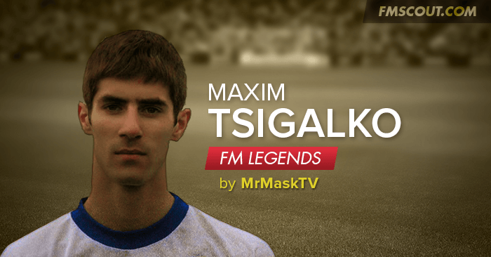 FM Legends - Where are they now? - Maxim Tsigalko - Football Manager Legend