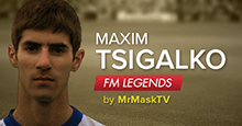 Maxim Tsigalko - Football Manager Legend