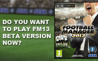 Football Manager 2013 Beta Now Available
