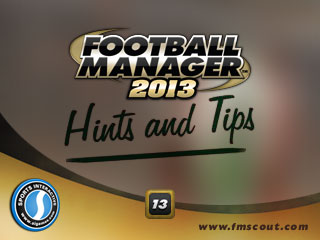 Football Manager 2013 Hints and Tips