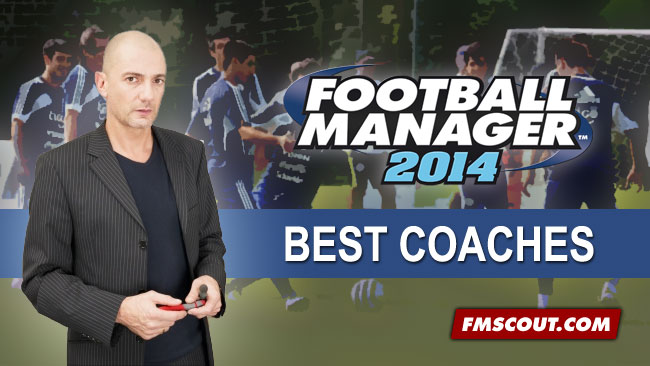 Football Manager 2014 Best Coaches