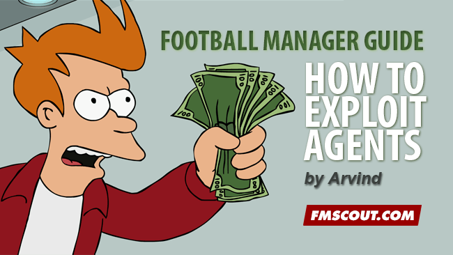 FM Quick Tips - How to exploit agents to make easy money on Football Manager 2014