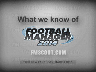 What we know about Football Manager 2014