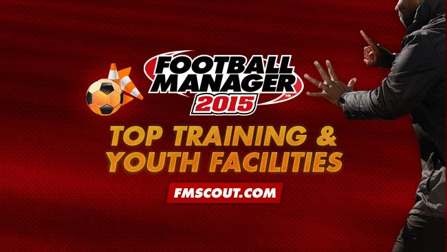 FM15 Clubs with top Training and Youth Facilities