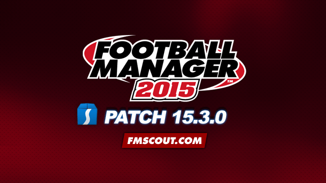 Football Manager 2015 Patch 15.3.0