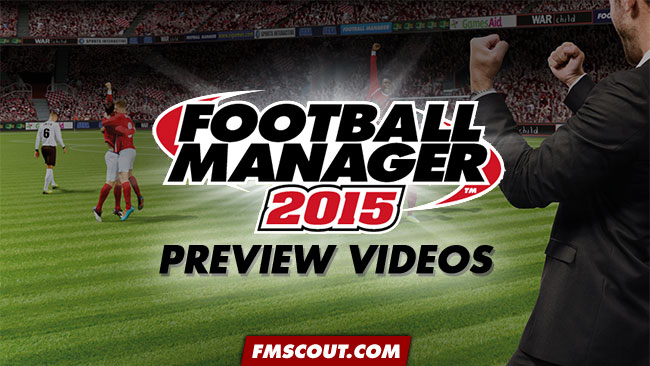 News - Football Manager 2015 Preview Videos