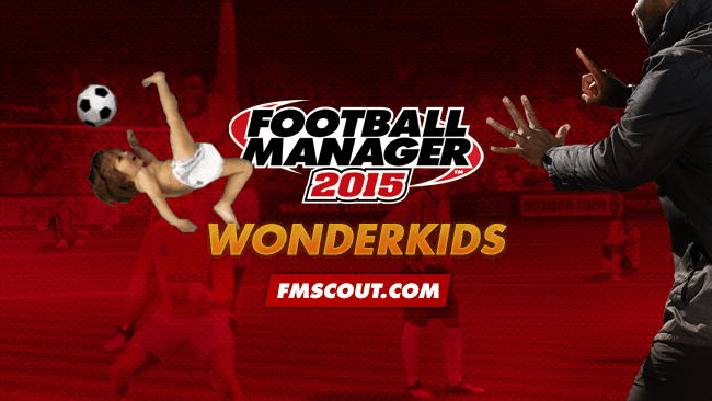 FM 2015 Best Players - Football Manager 2015 Wonderkids - Guide to FM 2015 Wonderkids