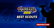 Football Manager 2016 Best Scouts