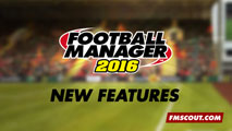 Football Manager 2016 New Features