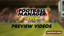 Football Manager 2016 Preview Videos