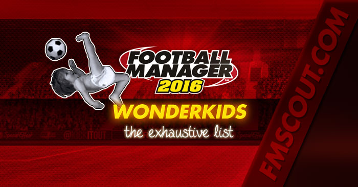 FM 2016 Best Players - Football Manager 2016 Wonderkids