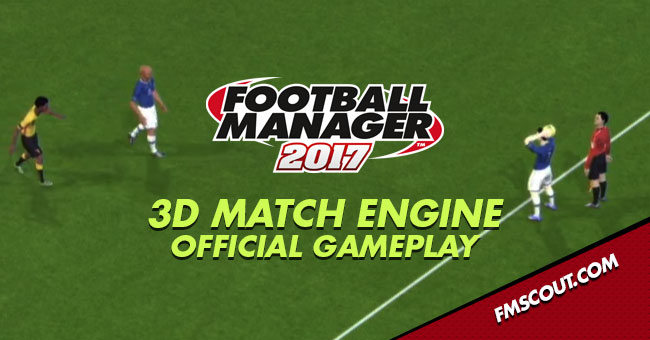 fm17-3d-match-engine-official-gameplay.j