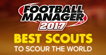 Football Manager 2017 Best Scouts