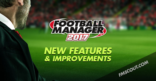 News - Football Manager 2017 New Features & Improvements