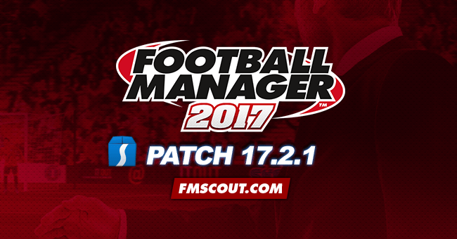 News - Football Manager 2017 Patch 17.2.1 - Hotfix