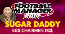 Football Manager 2017 Sugar Daddy Clubs