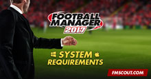 Football Manager 2017 Minimum System Requirements