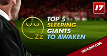 Top 5 Sleeping Giants to Awaken in FM17