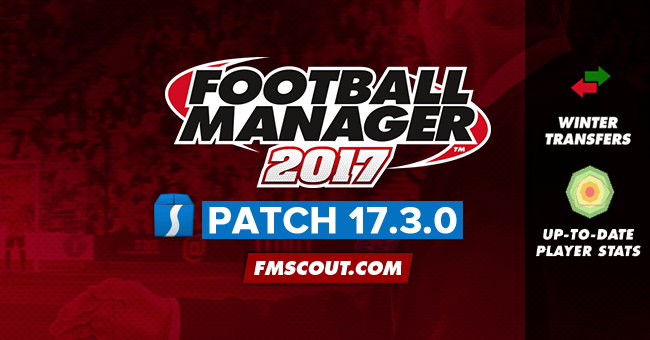 News - Football Manager 2017 Patch 17.3.0 - January Transfer Data Update