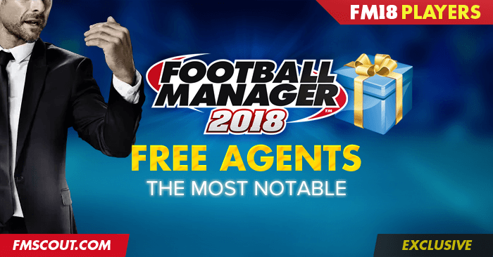 FM 2018 Best Players - Football Manager 2018 Best Free Agents
