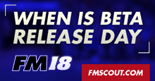 When is FM18 Beta Release Day