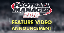 FM 2018 Features Video Announcement