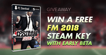 Football Manager 2018 Giveaway with Beta access