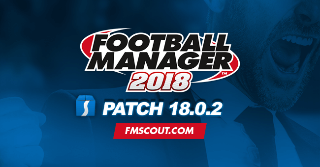News - Football Manager 2018 Patch 18.0.2 - Hotfix Update for Beta