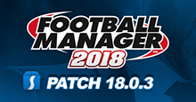 Football Manager 2018 Patch 18.0.3 - Hotfix Update for Beta