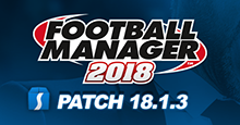 Football Manager 2018 Patch 18.1.3 - Hotfix Update