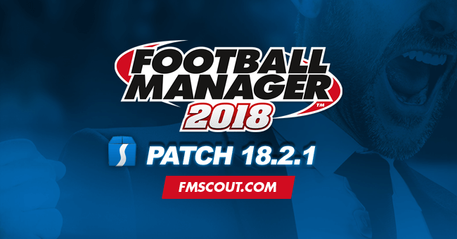 News - Football Manager 2018 Patch 18.2.1 - Hotfix Update