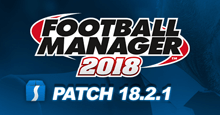 Football Manager 2018 Patch 18.2.1 - Hotfix Update