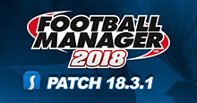 Football Manager 2018 Patch 18.3.1 - Hotfix Update