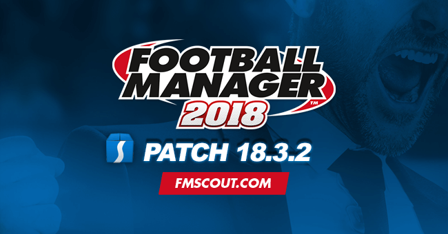 News - Football Manager 2018 Patch 18.3.2 - Hotfix Update